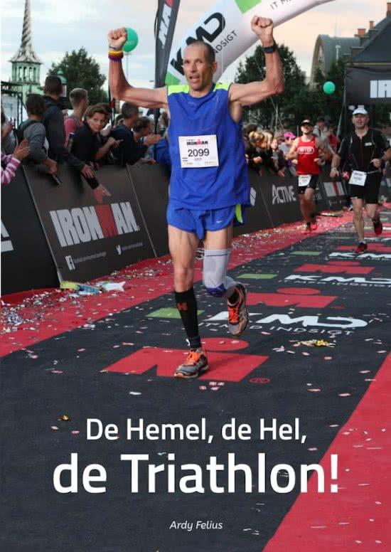 Ardy Felius - De Hemel, de hel, de Triathlon